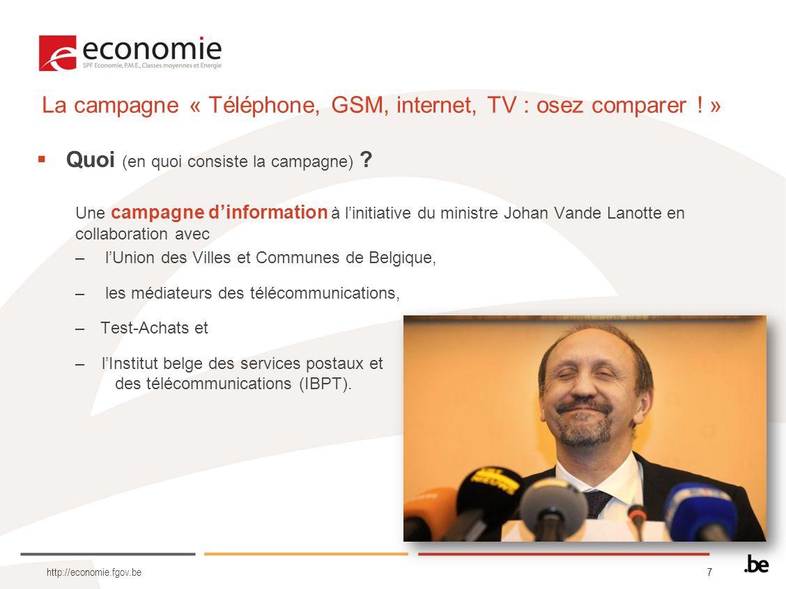 77 http://economie.fgov.be Quoi (en quoi consiste la campagne) ? Une campagne dinformation à linitiative du ministre Johan Vande Lanotte en collaborat