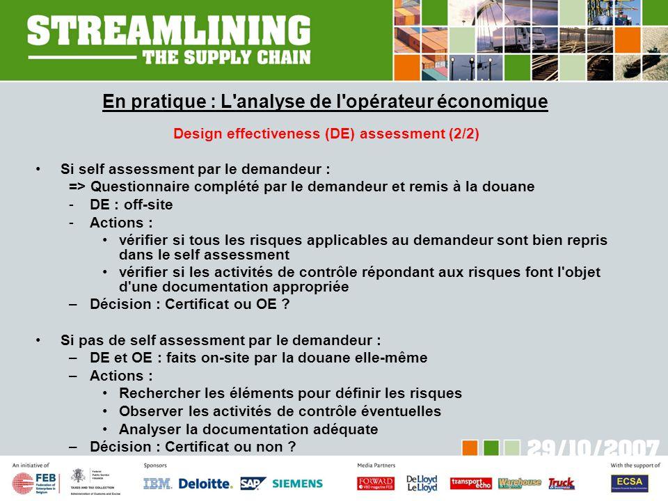 En pratique : L'analyse de l'opérateur économique Design effectiveness (DE) assessment (2/2) Si self assessment par le demandeur : => Questionnaire co