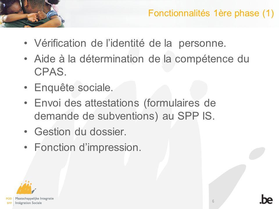 6 Vérification de lidentité de la personne. Aide à la détermination de la compétence du CPAS. Enquête sociale. Envoi des attestations (formulaires de