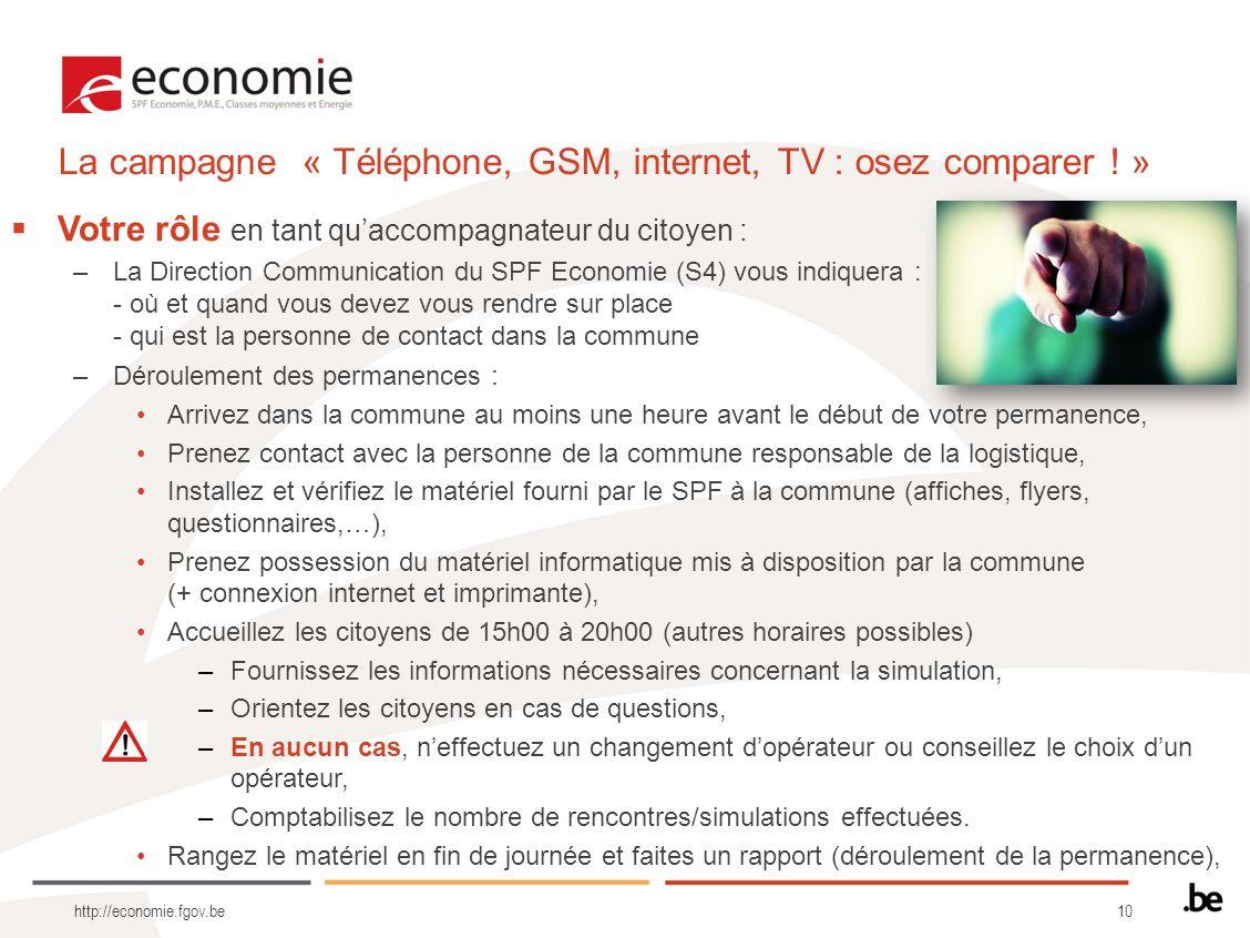 10 http://economie.fgov.be Votre rôle en tant quaccompagnateur du citoyen : –La Direction Communication du SPF Economie (S4) vous indiquera : - où et