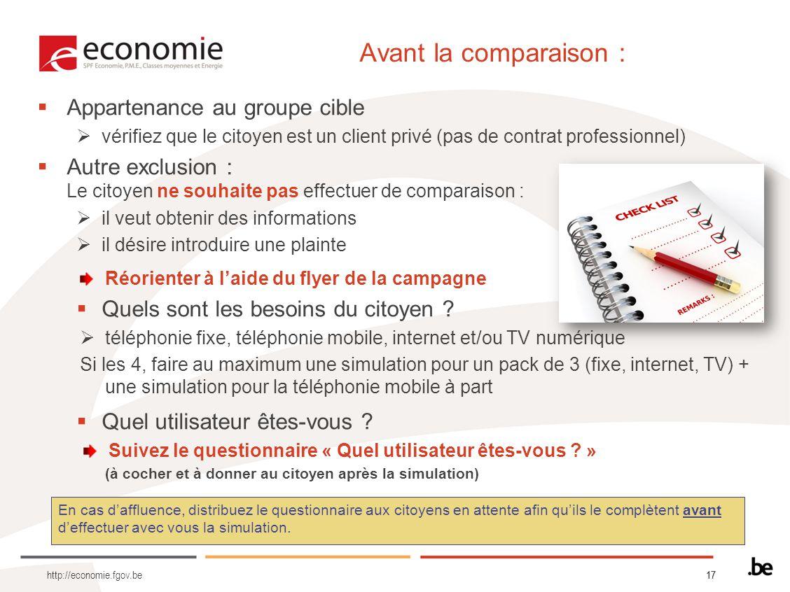 17 Avant la comparaison : Appartenance au groupe cible vérifiez que le citoyen est un client privé (pas de contrat professionnel) Autre exclusion : Le