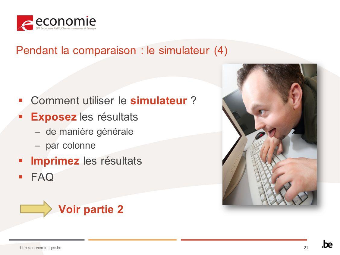 21 Comment utiliser le simulateur ? Exposez les résultats –de manière générale –par colonne Imprimez les résultats FAQ Voir partie 2 http://economie.f