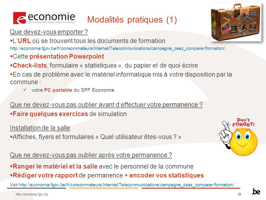 29 Modalités pratiques (1) Que devez-vous emporter ? LURL où se trouvent tous les documents de formation http://economie.fgov.be/fr/consommateurs/Inte