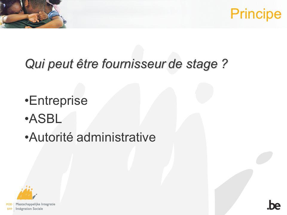Principe Qui peut être fournisseur de stage ? Entreprise ASBL Autorité administrative