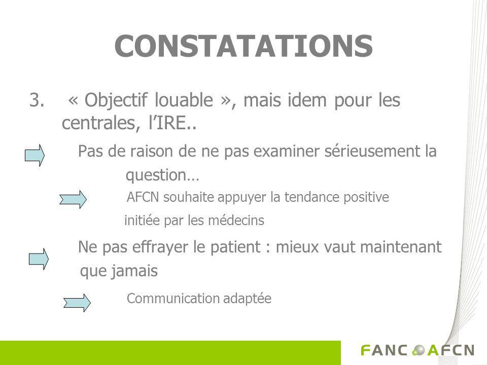CONSTATATIONS 3. « Objectif louable », mais idem pour les centrales, lIRE..