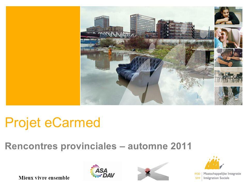 Projet eCarmed Rencontres provinciales – automne 2011 Mieux vivre ensemble