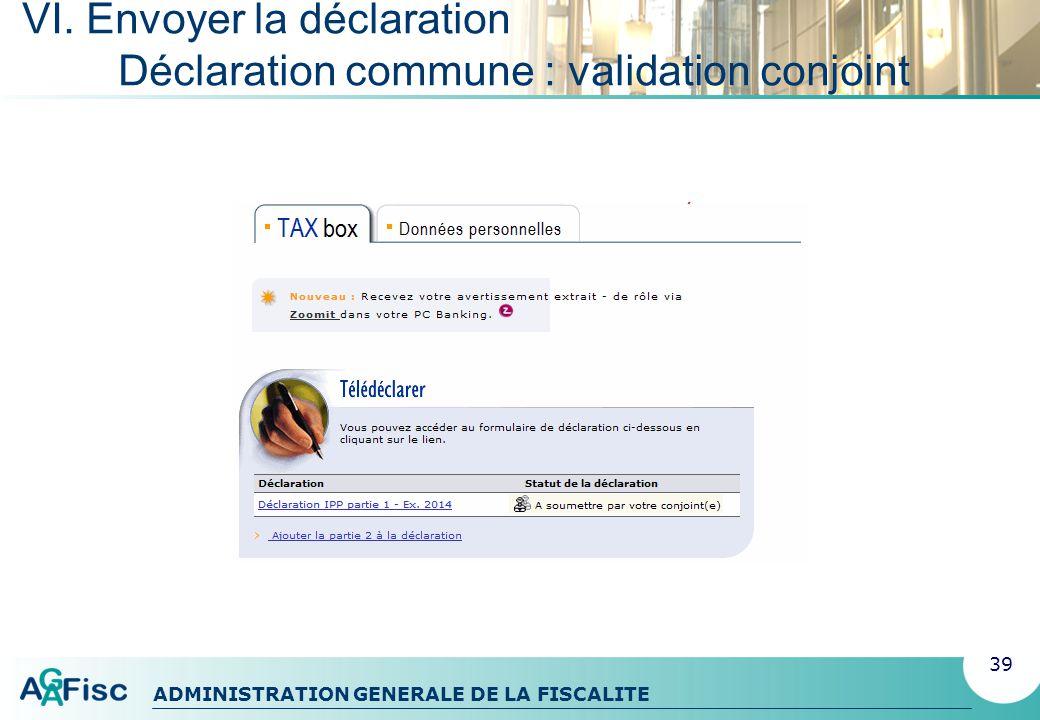 ADMINISTRATION GENERALE DE LA FISCALITE VI.