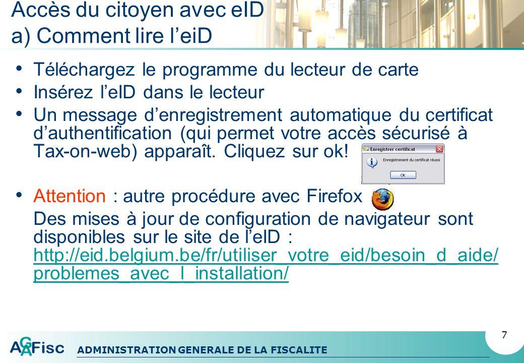 ADMINISTRATION GENERALE DE LA FISCALITE Accès du citoyen avec eID a) Comment lire leiD A quoi servent les certificats de leID .