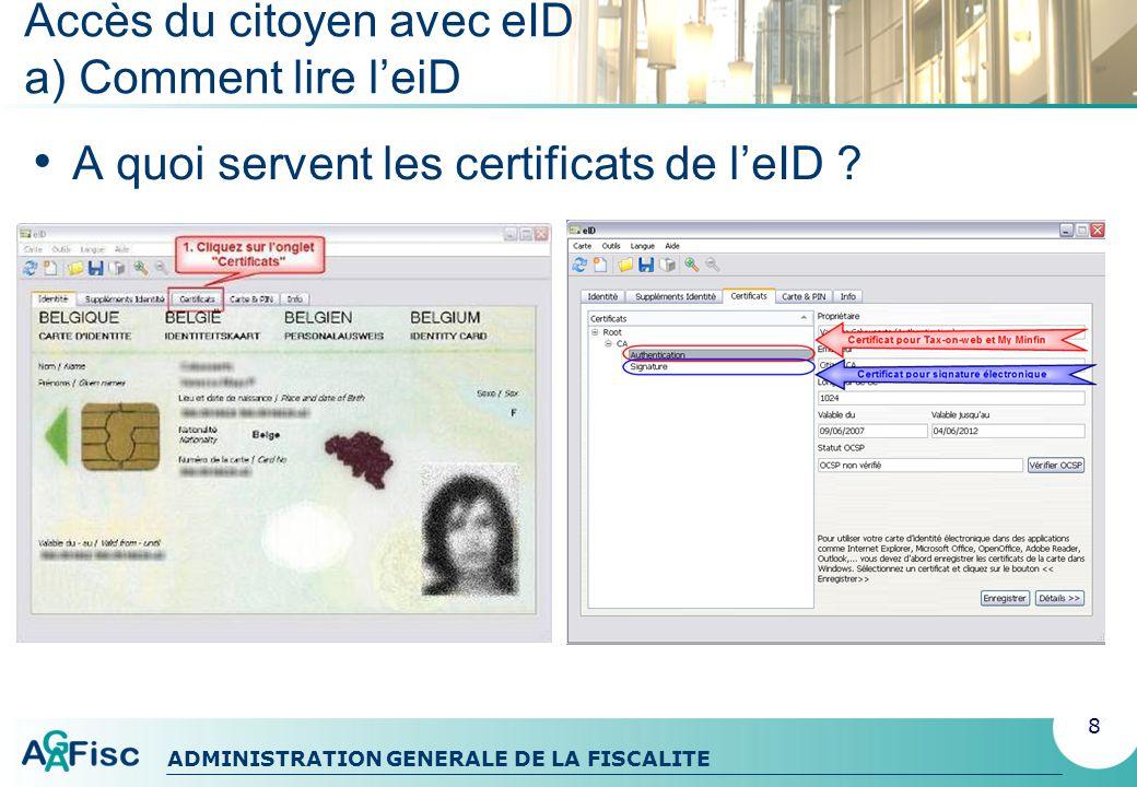 ADMINISTRATION GENERALE DE LA FISCALITE Accès du citoyen par eID b) Sauthentifier avec leID 9