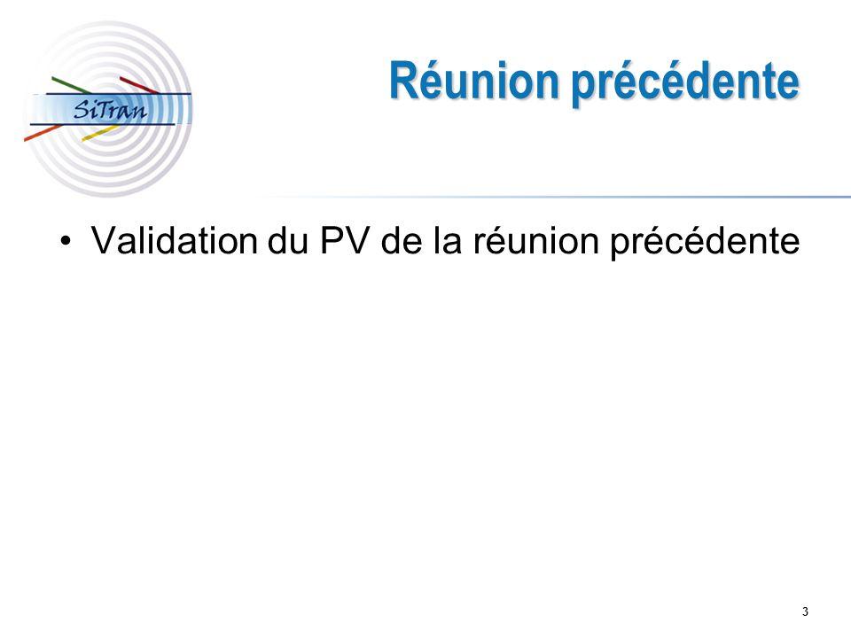 3 Réunion précédente Validation du PV de la réunion précédente
