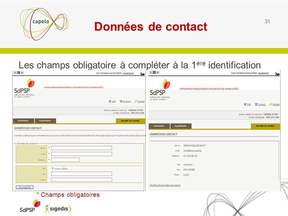 Données de contact Les champs obligatoire à compléter à la 1 ère identification 31 * Champs obligatoires