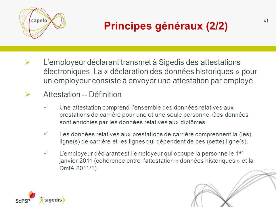 Principes généraux (2/2) 41 Lemployeur déclarant transmet à Sigedis des attestations électroniques.