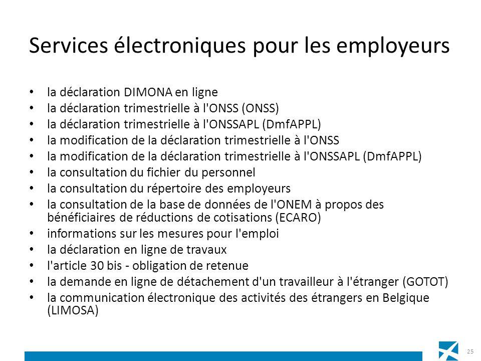 Services électroniques pour les employeurs la déclaration DIMONA en ligne la déclaration trimestrielle à l'ONSS (ONSS) la déclaration trimestrielle à