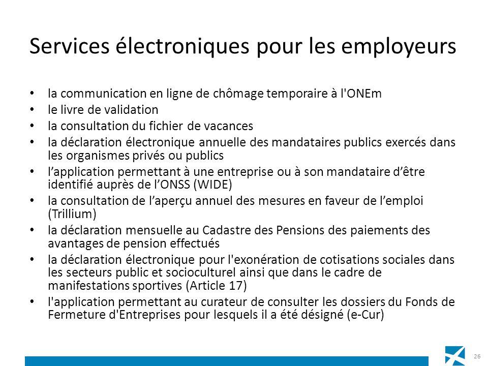 Services électroniques pour les employeurs la communication en ligne de chômage temporaire à l'ONEm le livre de validation la consultation du fichier