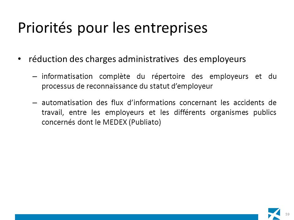 Priorités pour les entreprises réduction des charges administratives des employeurs – informatisation complète du répertoire des employeurs et du proc