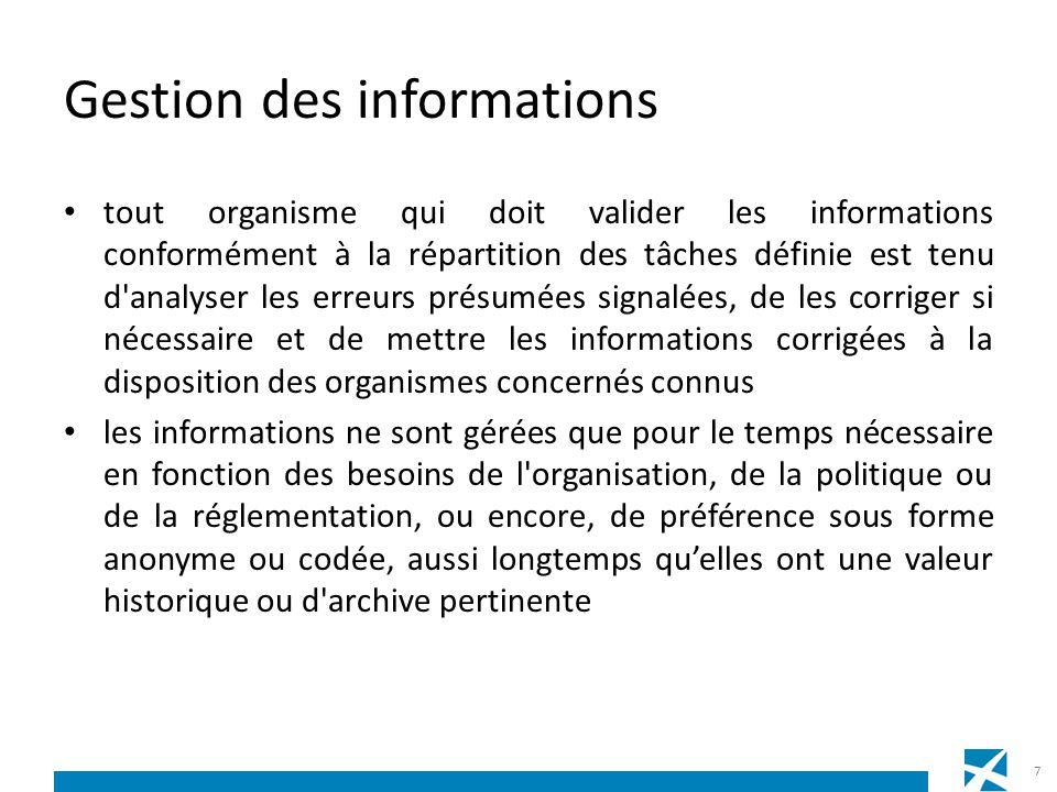 Gestion des informations tout organisme qui doit valider les informations conformément à la répartition des tâches définie est tenu d'analyser les err