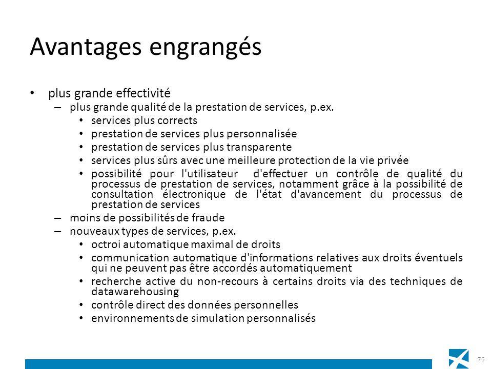 Avantages engrangés plus grande effectivité – plus grande qualité de la prestation de services, p.ex. services plus corrects prestation de services pl