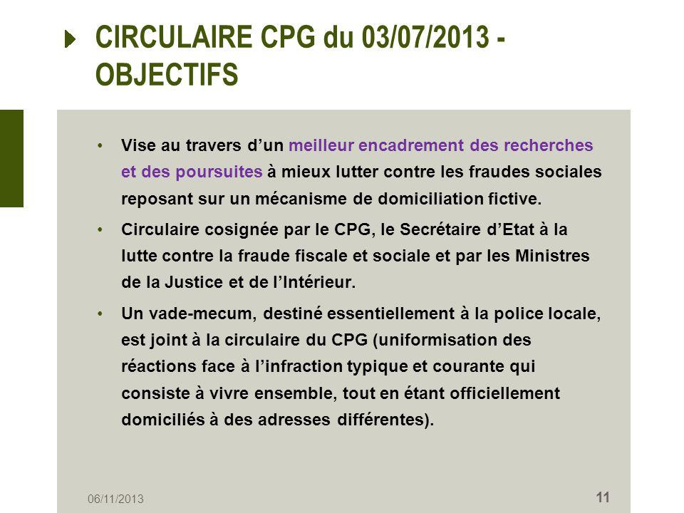 CIRCULAIRE CPG du 03/07/2013 - OBJECTIFS Vise au travers dun meilleur encadrement des recherches et des poursuites à mieux lutter contre les fraudes s