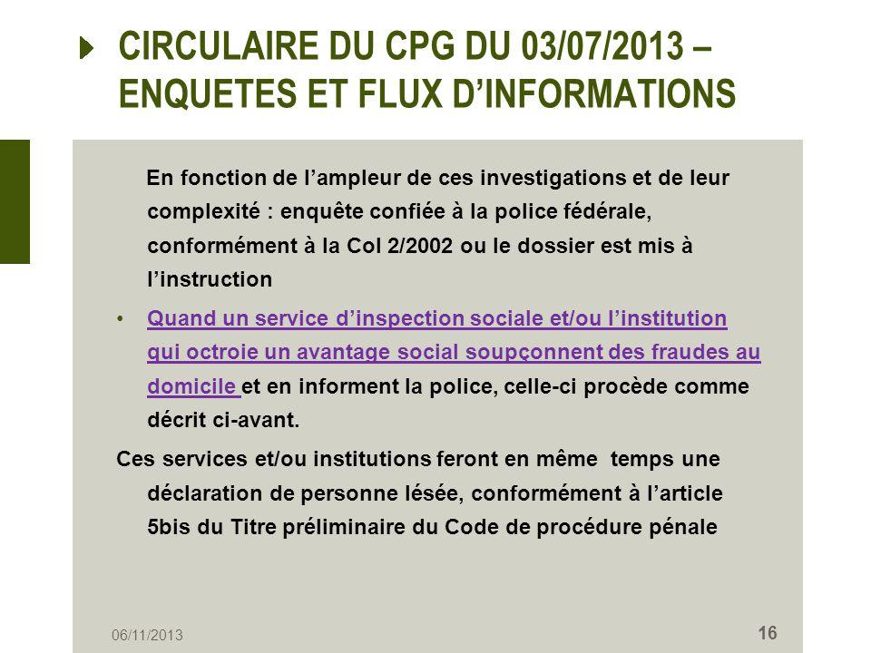 CIRCULAIRE DU CPG DU 03/07/2013 – ENQUETES ET FLUX DINFORMATIONS En fonction de lampleur de ces investigations et de leur complexité : enquête confiée
