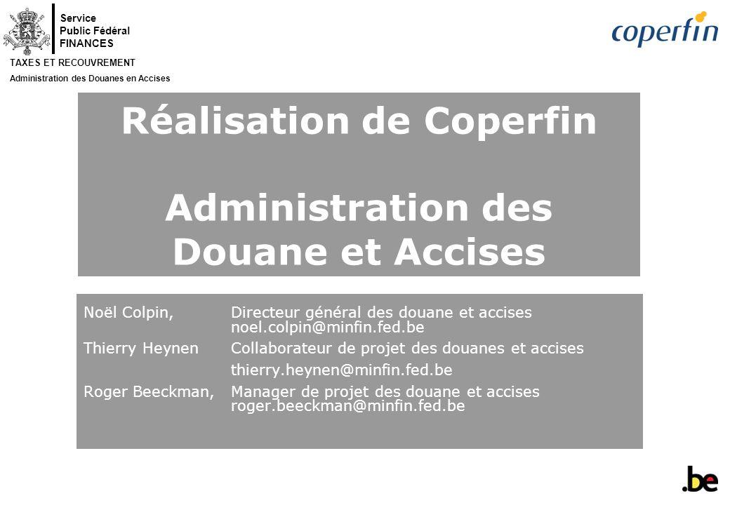 Service Public Fédéral FINANCES TAXES ET RECOUVREMENT Administration des Douanes en Accises 13 avril 2005 - 2 - Contenu 1.Quels développements externes influencent Douane et Accises .