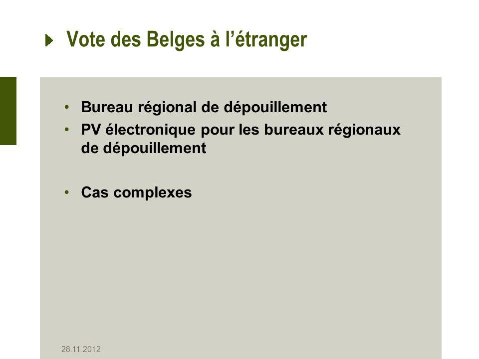 Vote des Belges à létranger Bureau régional de dépouillement PV électronique pour les bureaux régionaux de dépouillement Cas complexes 28.11.2012