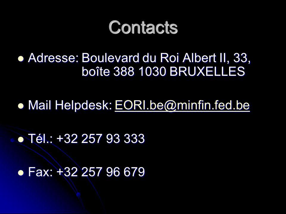 Contacts Adresse: Boulevard du Roi Albert II, 33, boîte 388 1030 BRUXELLES Adresse: Boulevard du Roi Albert II, 33, boîte 388 1030 BRUXELLES Mail Help