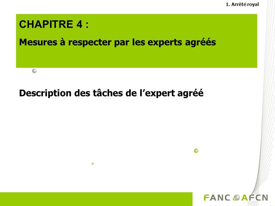CHAPITRE 4 : Mesures à respecter par les experts agréés Description des tâches de lexpert agréé 1.