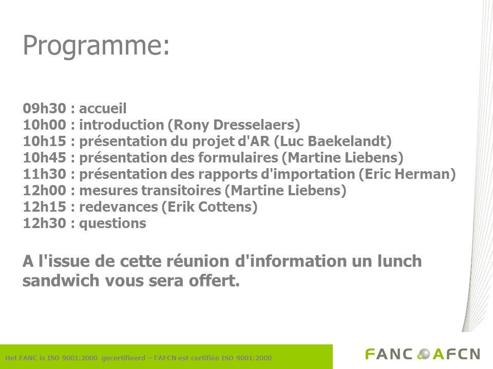Programme: 09h30 : accueil 10h00 : introduction (Rony Dresselaers) 10h15 : présentation du projet d'AR (Luc Baekelandt) 10h45 : présentation des formu