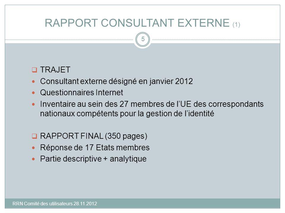 RAPPORT CONSULTANT EXTERNE (1) TRAJET Consultant externe désigné en janvier 2012 Questionnaires Internet Inventaire au sein des 27 membres de lUE des