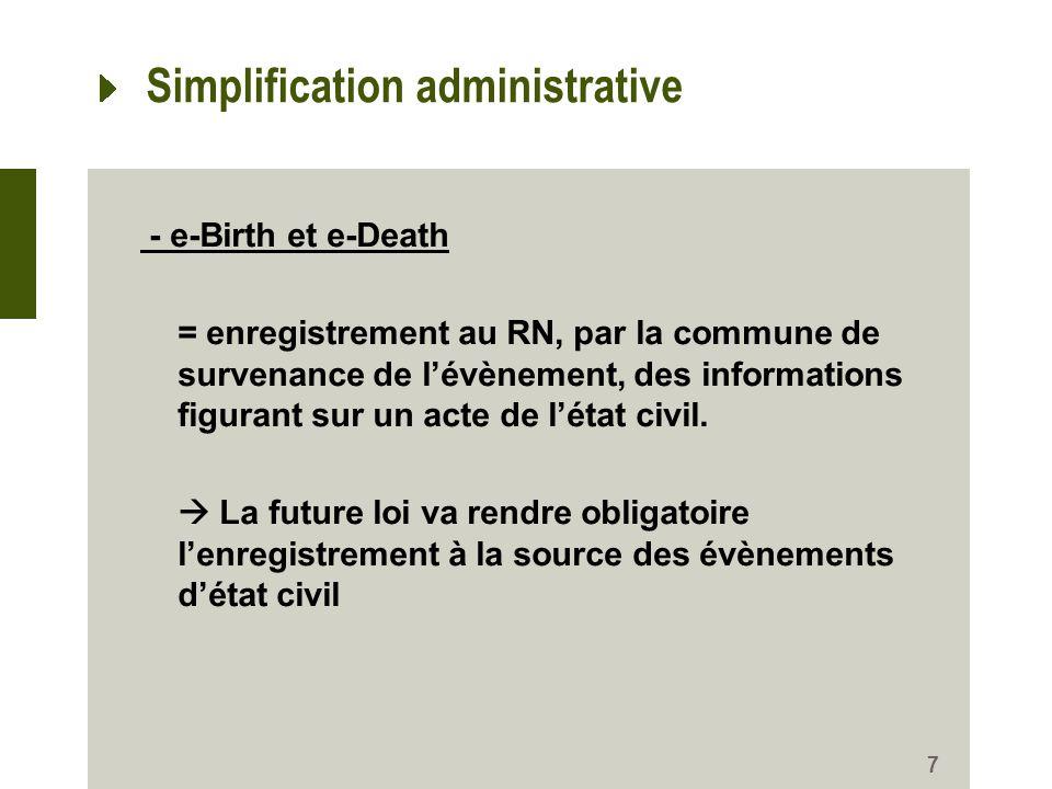 Simplification administrative - e-Birth et e-Death = enregistrement au RN, par la commune de survenance de lévènement, des informations figurant sur un acte de létat civil.
