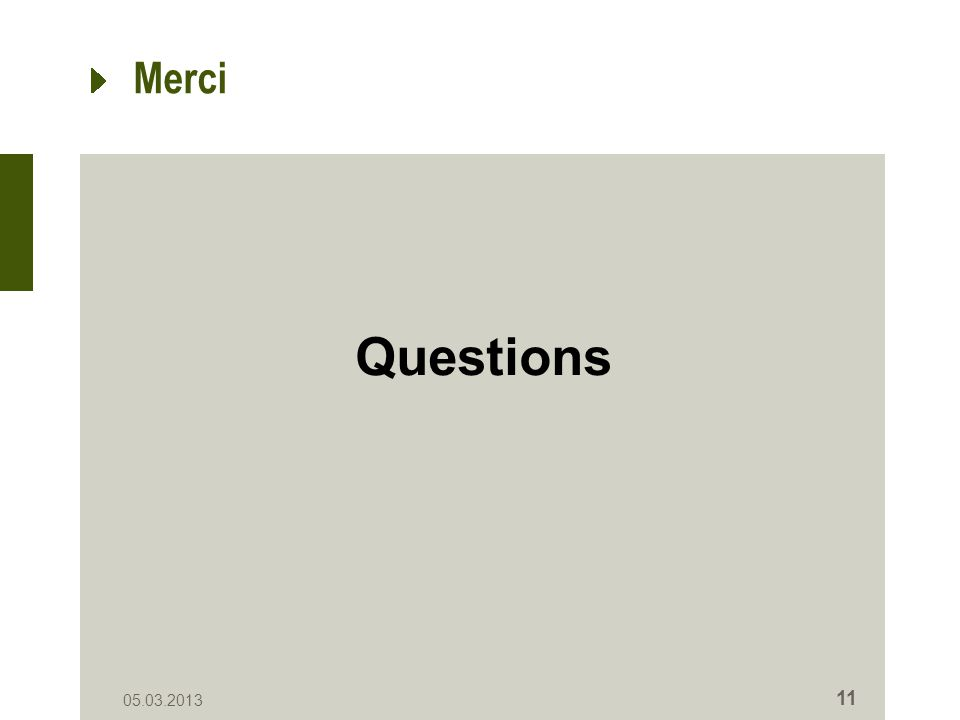 Merci Questions 05.03.2013 11