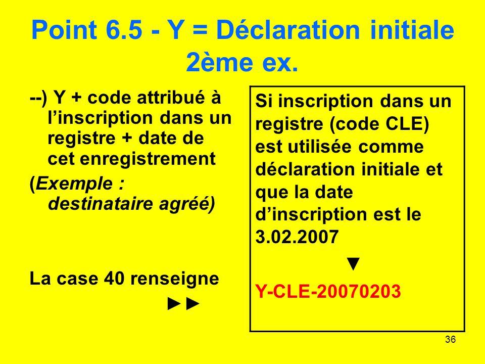 36 Point 6.5 - Y = Déclaration initiale 2ème ex.