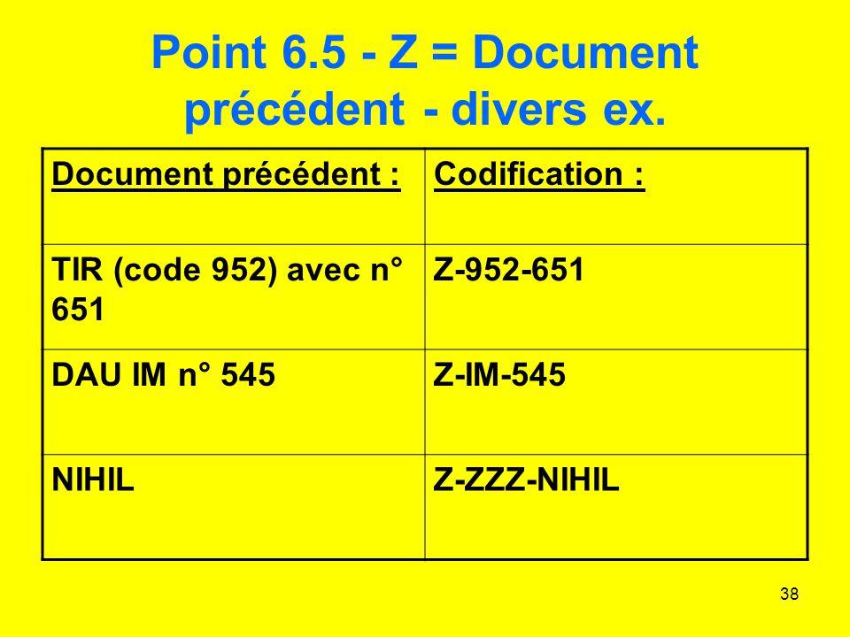 38 Point 6.5 - Z = Document précédent - divers ex.