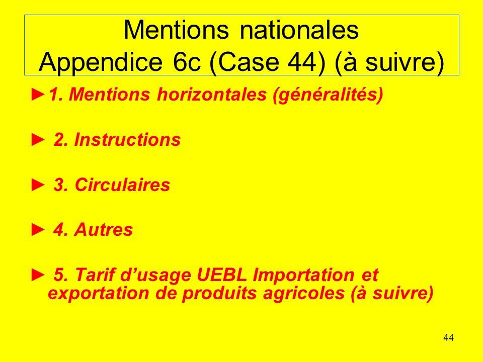 44 Mentions nationales Appendice 6c (Case 44) (à suivre) 1.