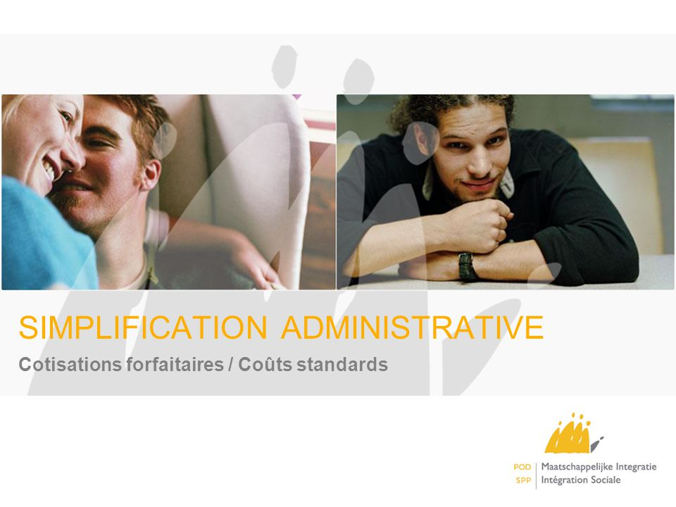 SIMPLIFICATION ADMINISTRATIVE Cotisations forfaitaires / Coûts standards