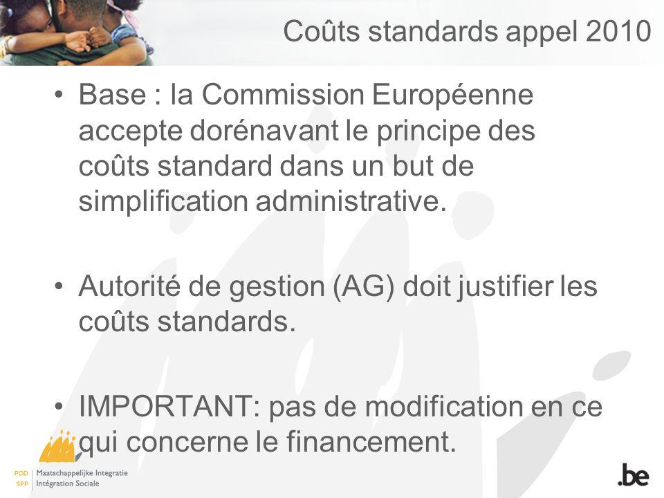 Coûts standards appel 2010 Base : la Commission Européenne accepte dorénavant le principe des coûts standard dans un but de simplification administrative.