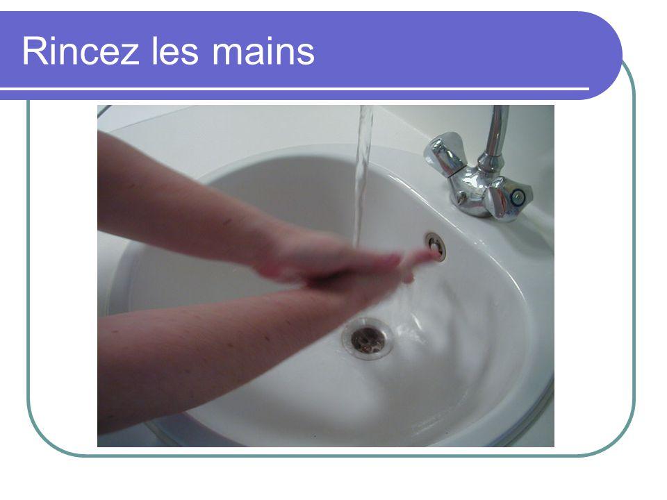 Rincez les mains