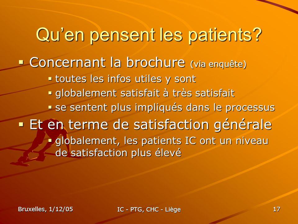 Bruxelles, 1/12/05 IC - PTG, CHC - Liège 17 Quen pensent les patients? Concernant la brochure (via enquête) Concernant la brochure (via enquête) toute