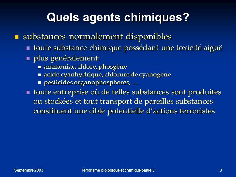 Septembre 2003 Terrorisme biologique et chimique partie 33 Quels agents chimiques.