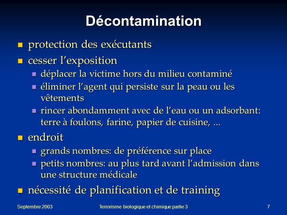 Septembre 2003 Terrorisme biologique et chimique partie 38 Synopsis introduction introduction quels agents chimiques.