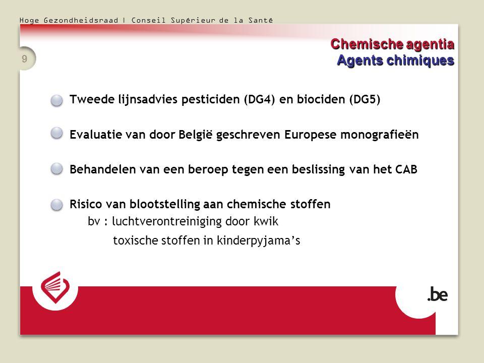 Hoge Gezondheidsraad | Conseil Supérieur de la Santé 9 Tweede lijnsadvies pesticiden (DG4) en biociden (DG5) Evaluatie van door België geschreven Euro