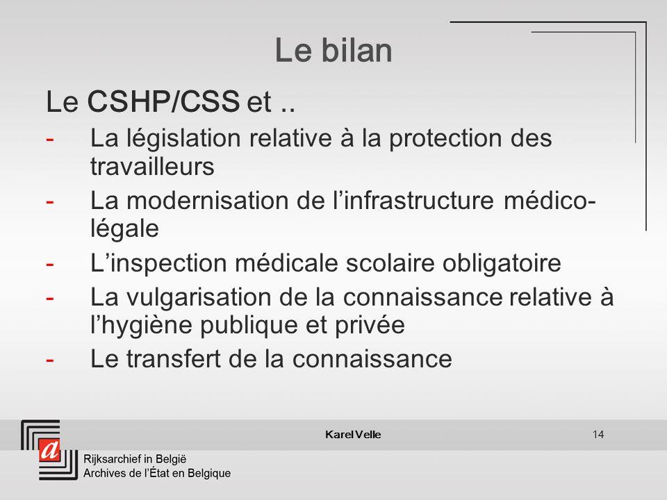 Karel Velle14 Le bilan Le CSHP/CSS et..