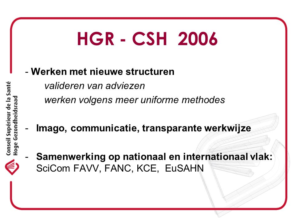 CSS Vaccination Le calendrier vaccinal 2006 Avis relatif à la vaccination contre la grippe saisonnière contre le pneumocoque contre le rotavirus