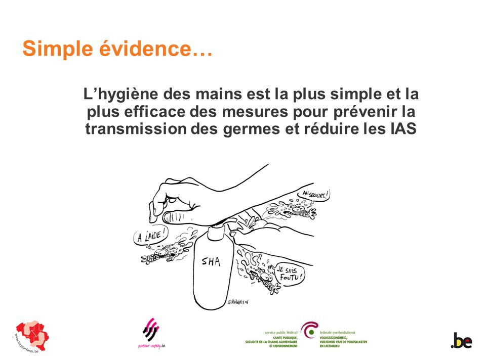 Pour plus dinformations… www.handhygienedesmains.be