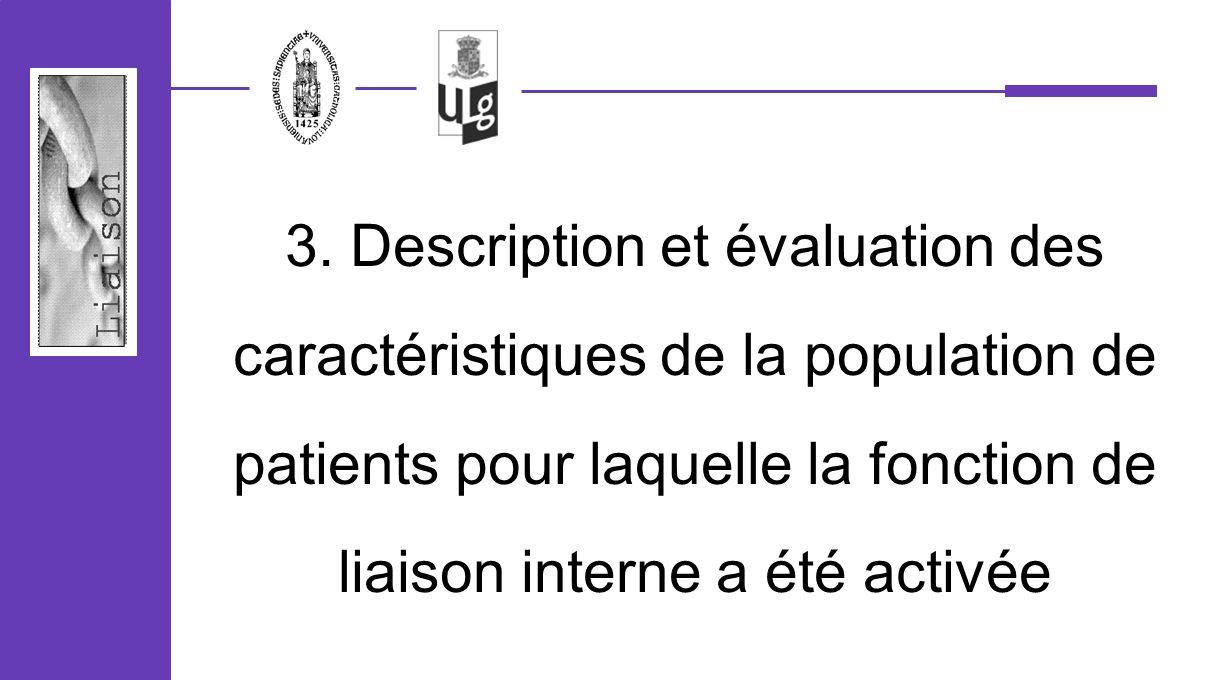 3. Description et évaluation des caractéristiques de la population de patients pour laquelle la fonction de liaison interne a été activée