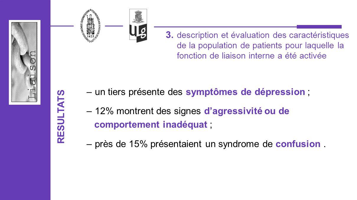 description et évaluation des caractéristiques de la population de patients pour laquelle la fonction de liaison interne a été activée 3. RESULTATS –