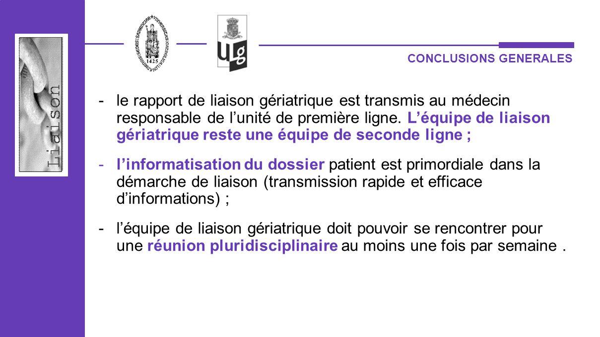 -le rapport de liaison gériatrique est transmis au médecin responsable de lunité de première ligne. Léquipe de liaison gériatrique reste une équipe de