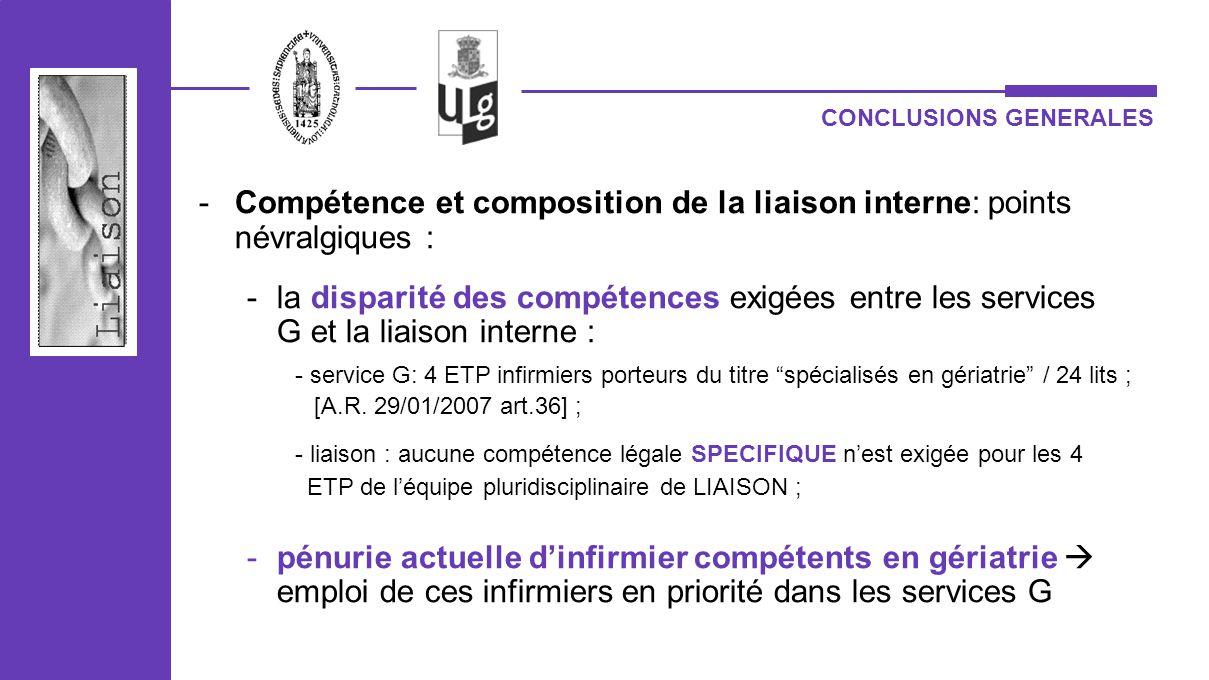 CONCLUSIONS GENERALES -Compétence et composition de la liaison interne: points névralgiques : -la disparité des compétences exigées entre les services