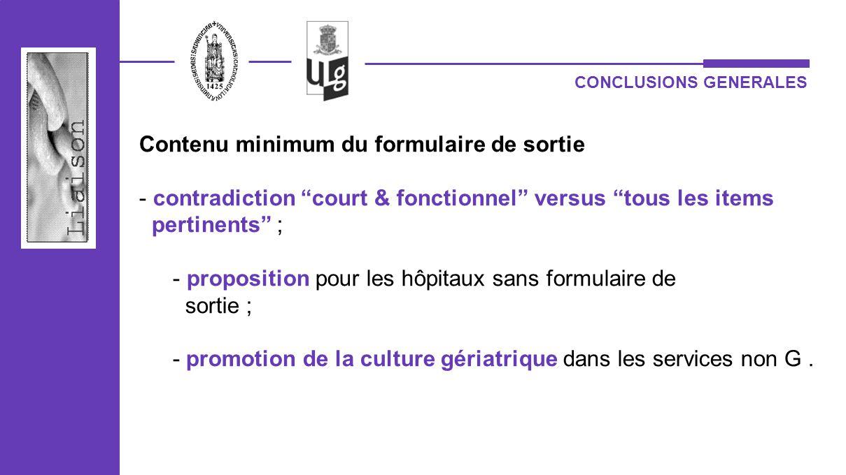 CONCLUSIONS GENERALES Contenu minimum du formulaire de sortie - contradiction court & fonctionnel versus tous les items pertinents ; - proposition pou