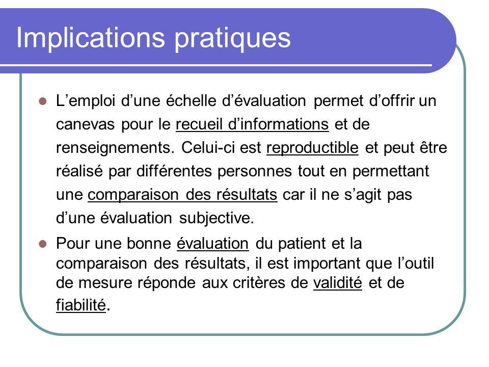 Implications pratiques Lemploi dune échelle dévaluation permet doffrir un canevas pour le recueil dinformations et de renseignements. Celui-ci est rep
